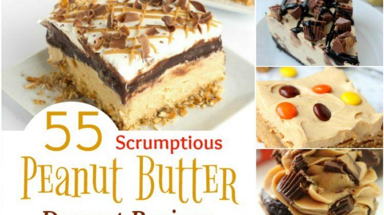 55 Scrumptious Peanut Butter Dessert Recipes that will Make you Drool {Part 1}