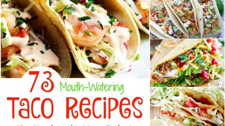 73 Mouth-Watering Taco Recipes You Need on the Menu Today!