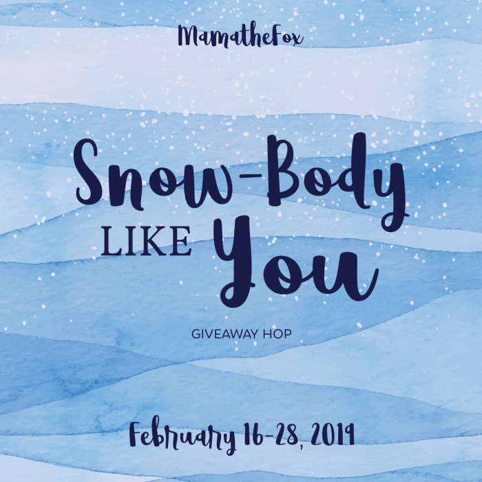Snow Body like you Giveaway Hop!