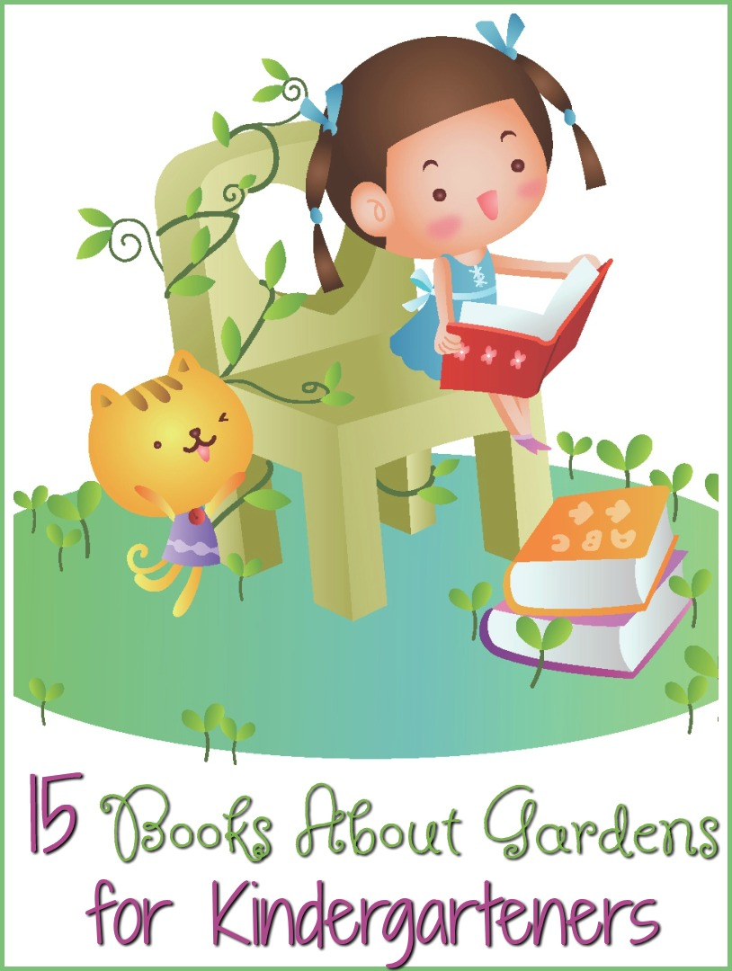 15 Books About Gardens for Kindergarteners #reading #education #gardening #kids