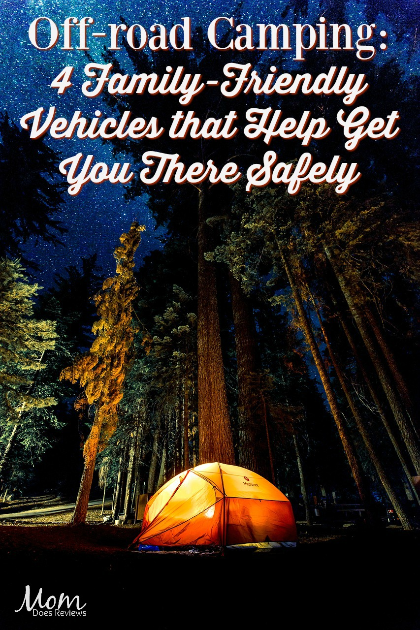 Off-road Camping: 4 Family-Friendly Vehicles that Help Get You There Safely #travel #camping #familyfun