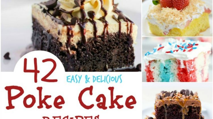 42 Easy & Delicious Poke Cake Recipes Your Family Will Love