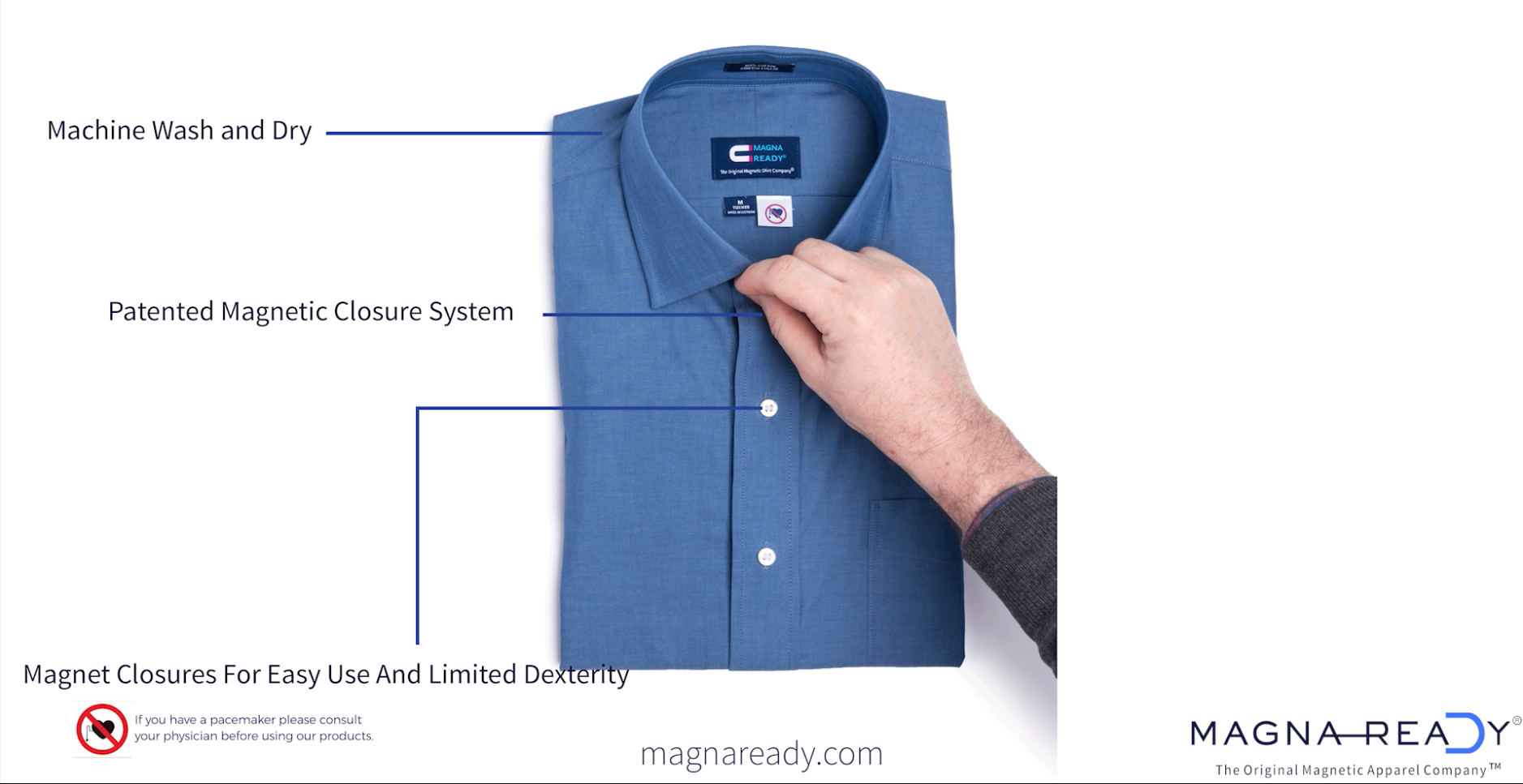 "We've magnetically infused our adaptive shirts to make getting dressed both quick and painless. You can even leave the collar magnet ""unbuttoned"" for a more casual look."