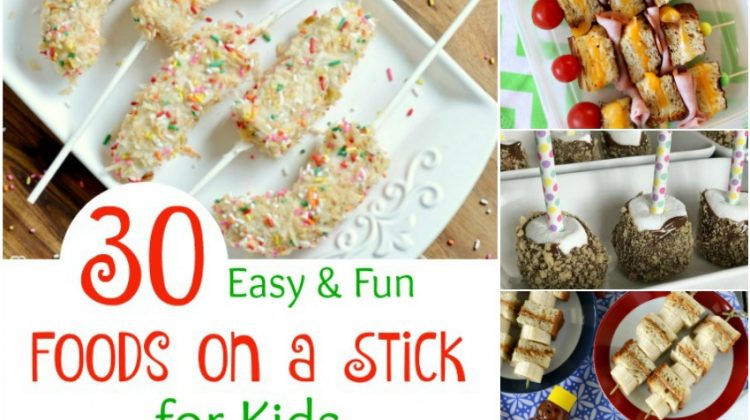 30 Fun & Yummy Food on a Stick Ideas for Kids