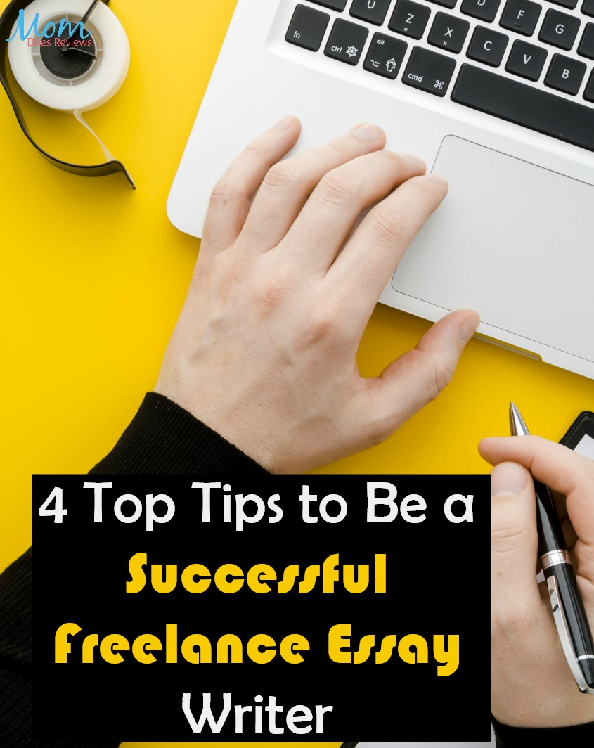 4 Top Tips to Becoming a Successful Freelance Essay Writer