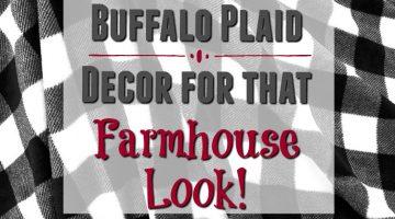 Buffalo Plaid Decor for that Farmhouse Look!