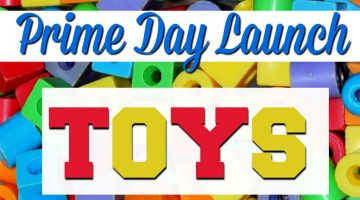 Fun and Fabulous Prime Day Launch Toys! #amazon #primeday #toys #afflink #shop