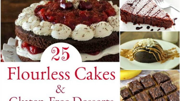 25 Flourless Cakes & Gluten-Free Desserts that will Make Your Mouth Water