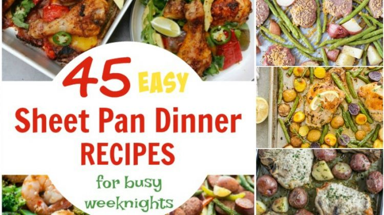 45 Easy Sheet Pan Dinner Recipes for Busy Weeknights