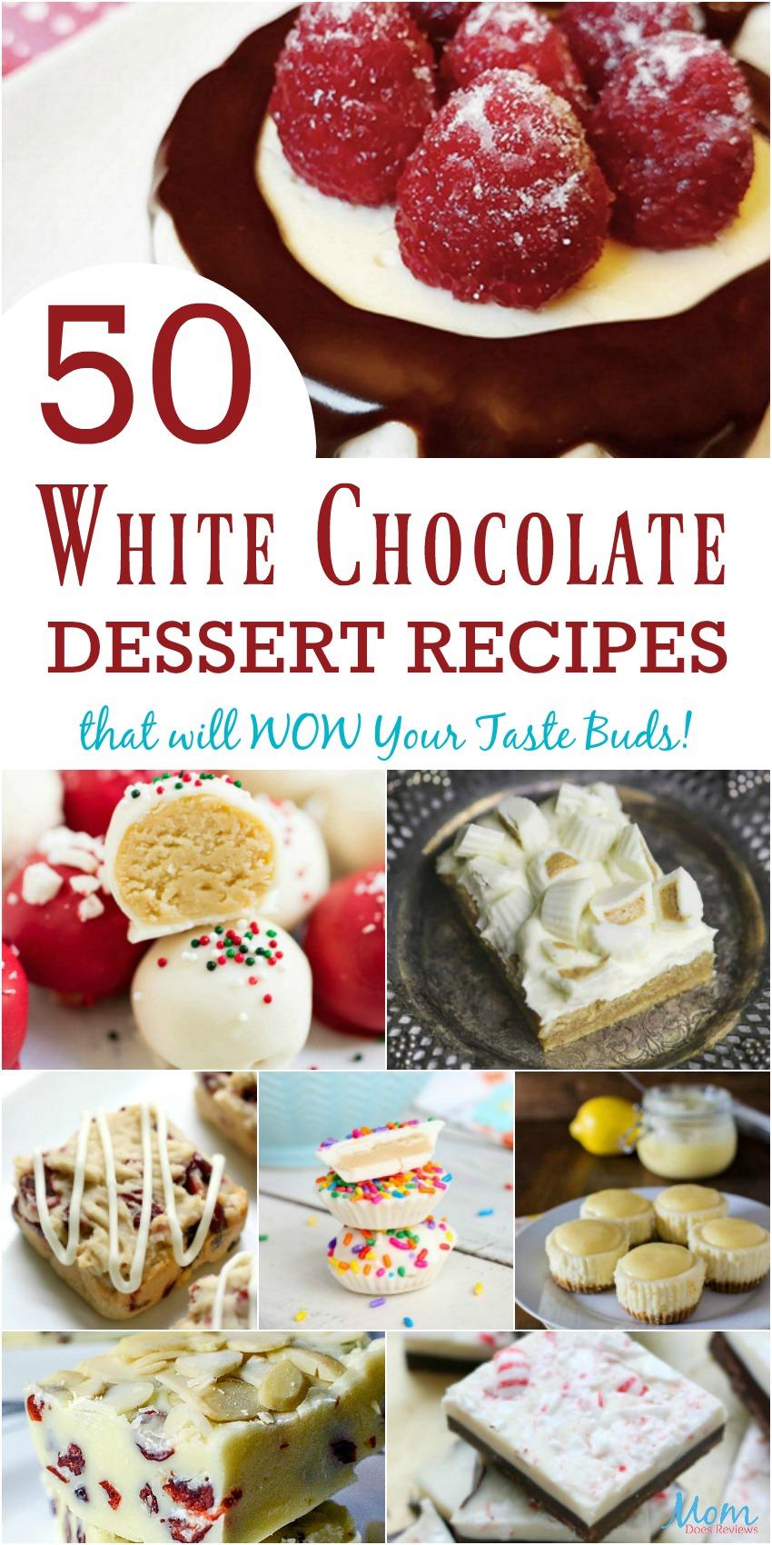 50 White Chocolate Dessert Recipes that will WOW Your Taste Buds! #recipes #whitechocolate #desserts