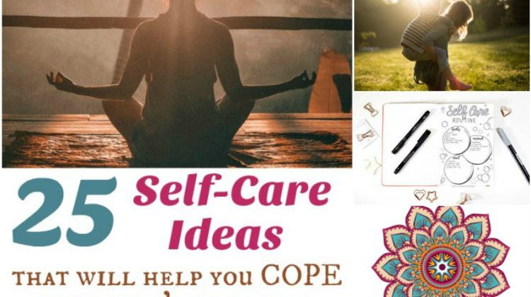 25 Self-Care Ideas that Will Help You Cope with Life's Struggles
