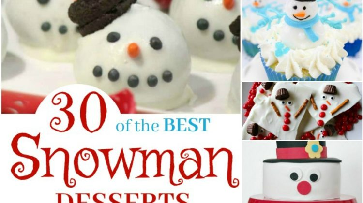 30 of the BEST Snowman Desserts Guaranteed to Bring a Smile