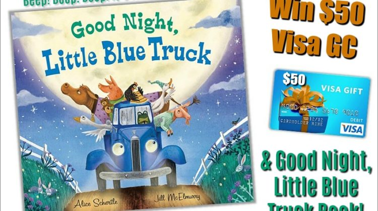 #Win $50 Visa GC and Good Night, Little Blue Truck! #LittleBlueTruck