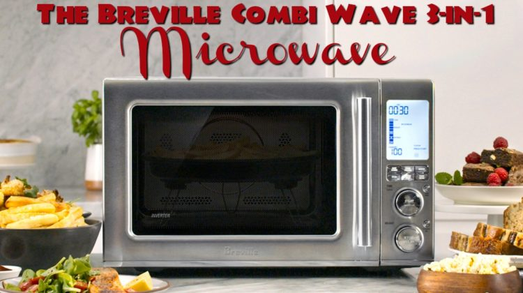 The Breville Combi Wave 3-in-1 Microwave- Makes Cooking Fun in only 1 Appliance! #BestBuy #CombiWave