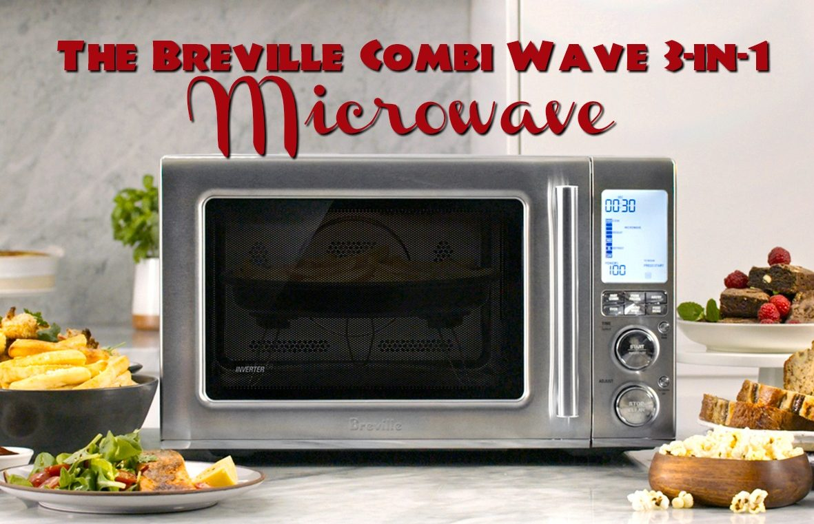The Breville Combi Wave 3 In 1 Microwave Makes Cooking