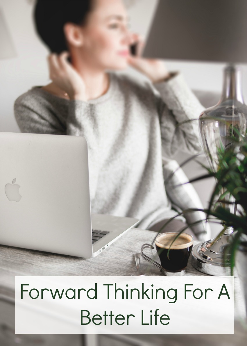Forward Thinking For A Better Life