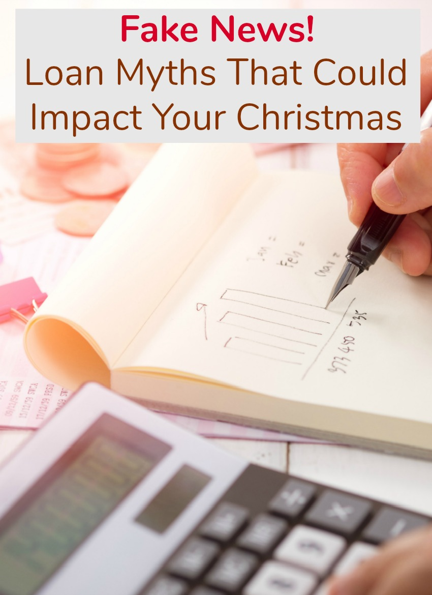 Fake News! Loan Myths That Could Impact Your Christmas