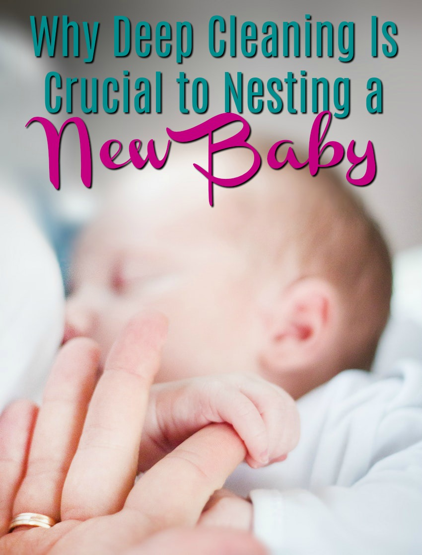 Why Deep Cleaning Is Crucial to Nesting a New Baby