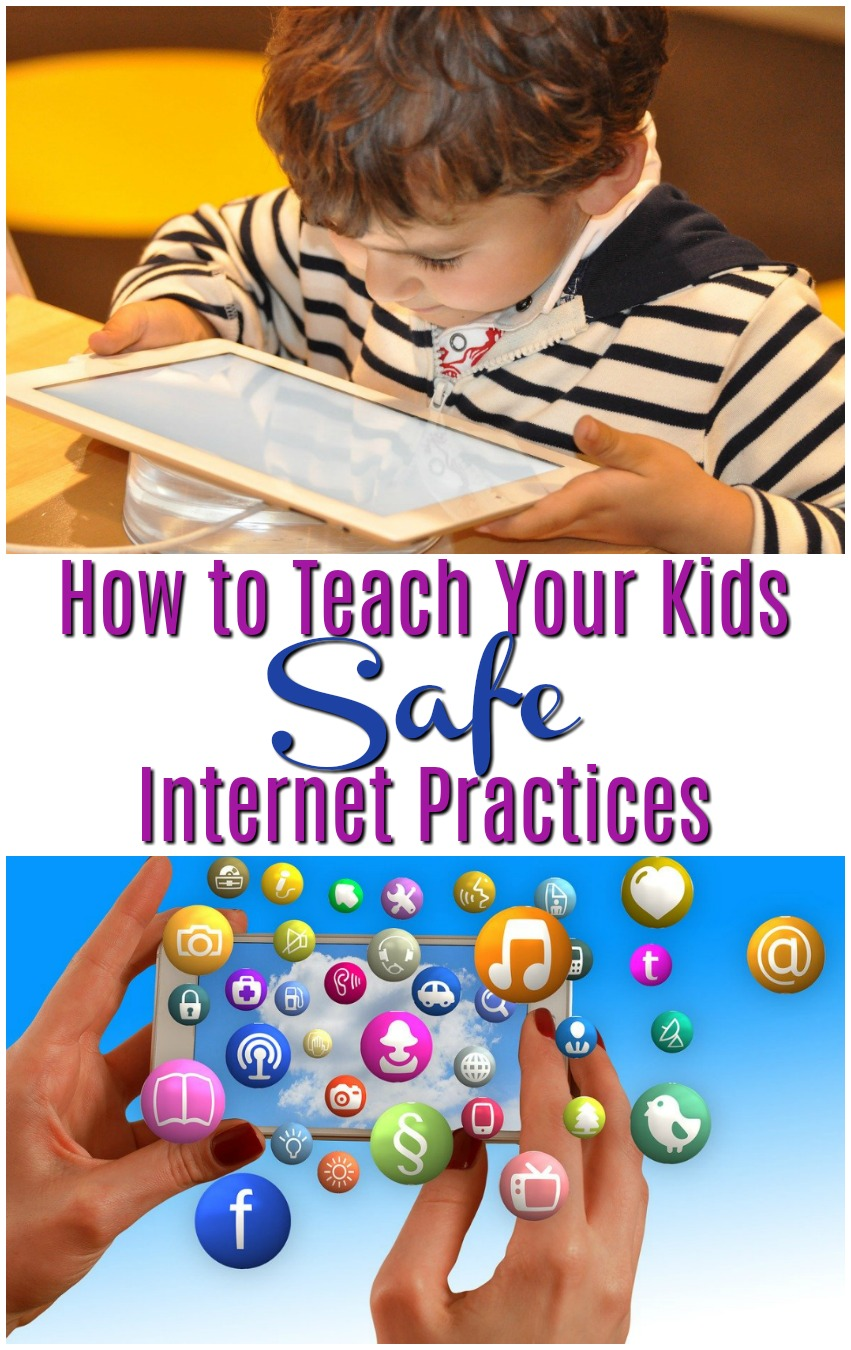 How to Teach Your Kids Safe Practices and Behaviors on the Internet