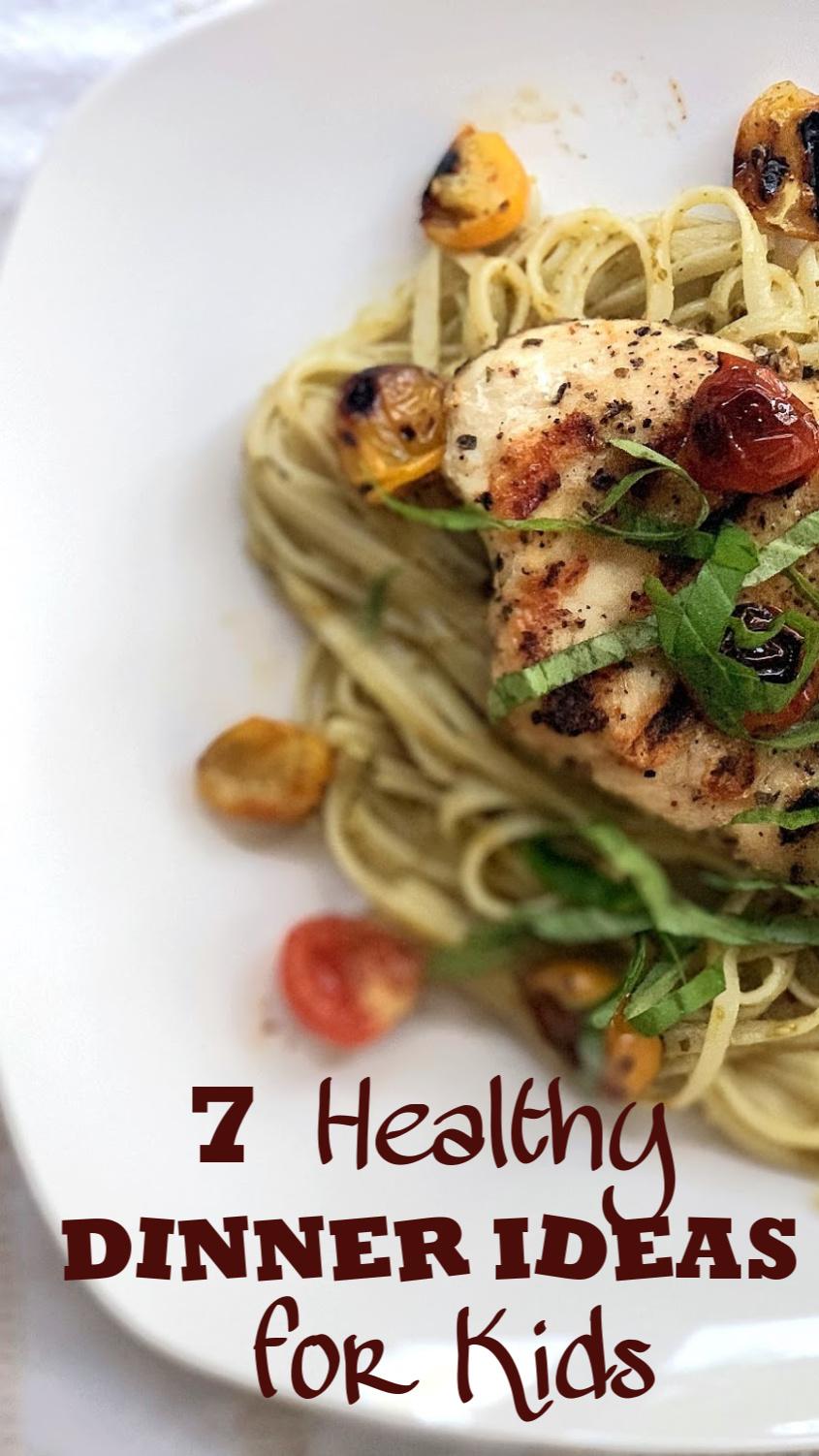 7 Healthy Dinner Ideas for Kids