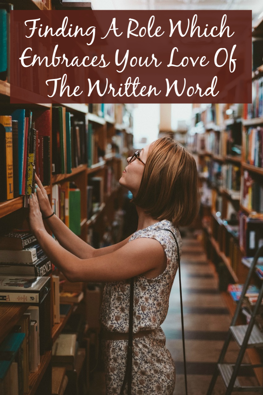 Finding A Role Which Embraces Your Love Of The Written Word