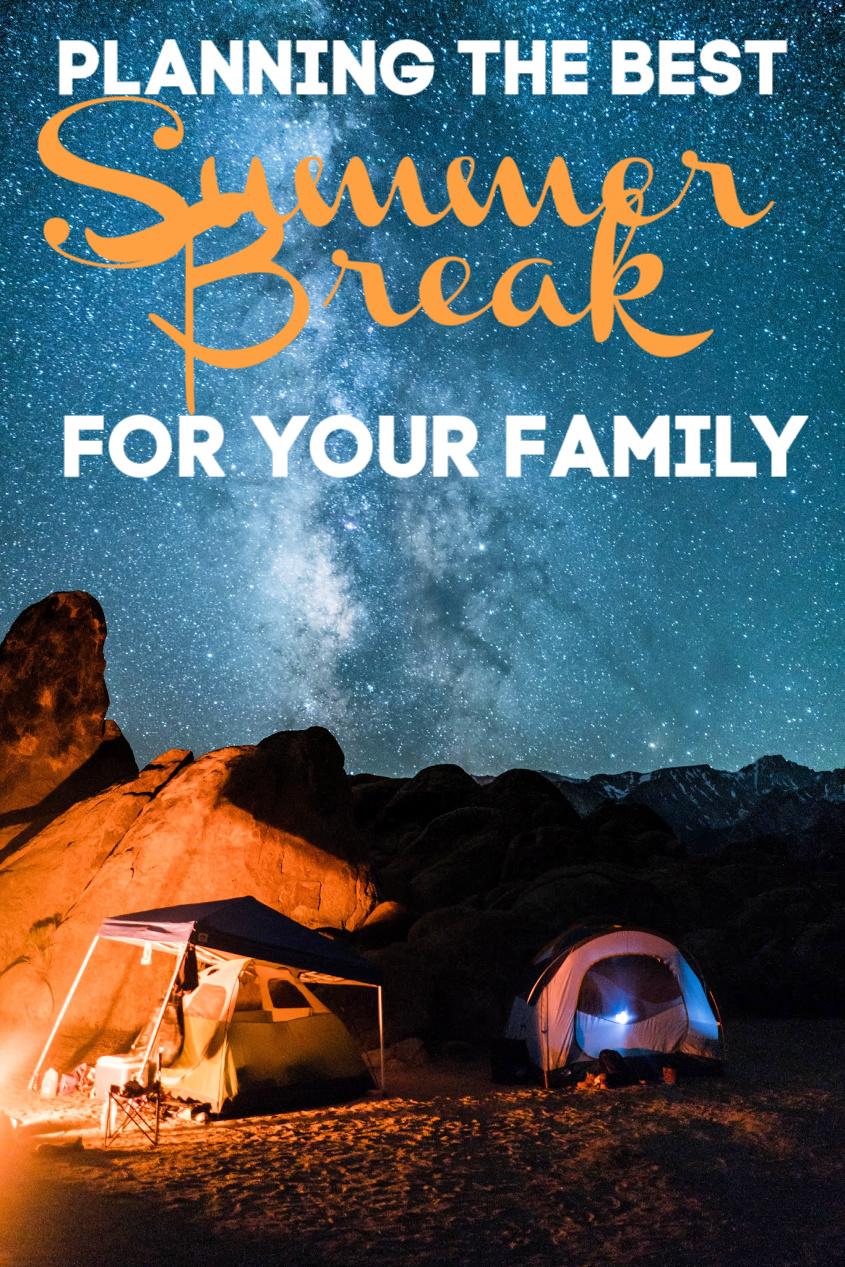 Planning The Best Summer Break For Your Family