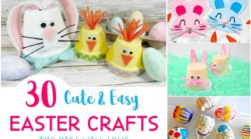 30 Cute & Easy Easter Crafts the Kids will Love