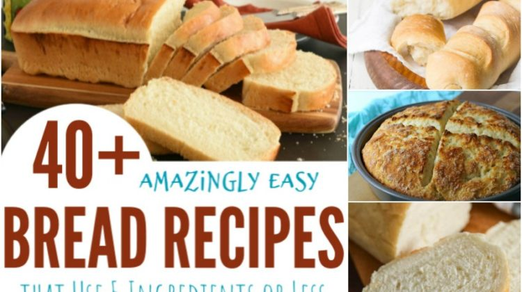 40+ Amazingly Easy Bread Recipes that Use 5 Ingredients or Less