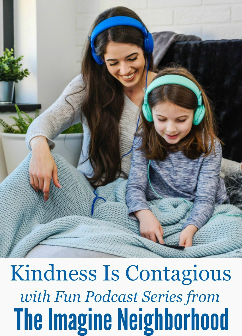 Kindness Is Contagious with Fun Podcast Series from Imagine Neighborhood