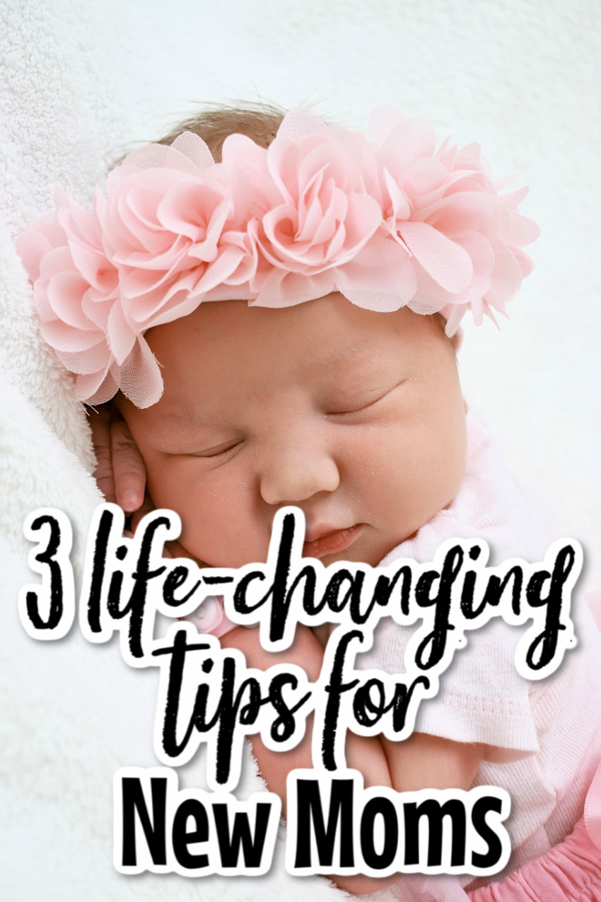 3 Life-Changing Tips for New Moms