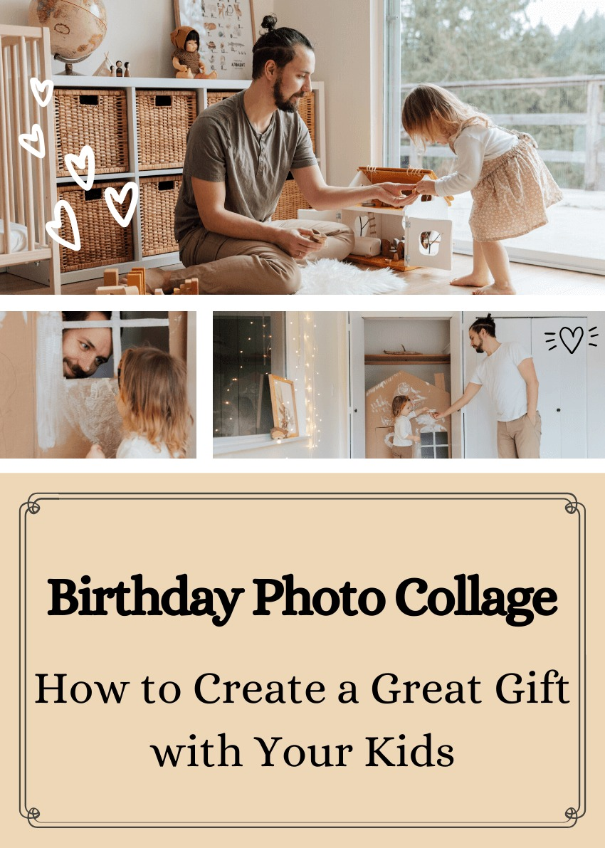 Birthday Photo Collage: How to Create a Great Gift with Your Kids