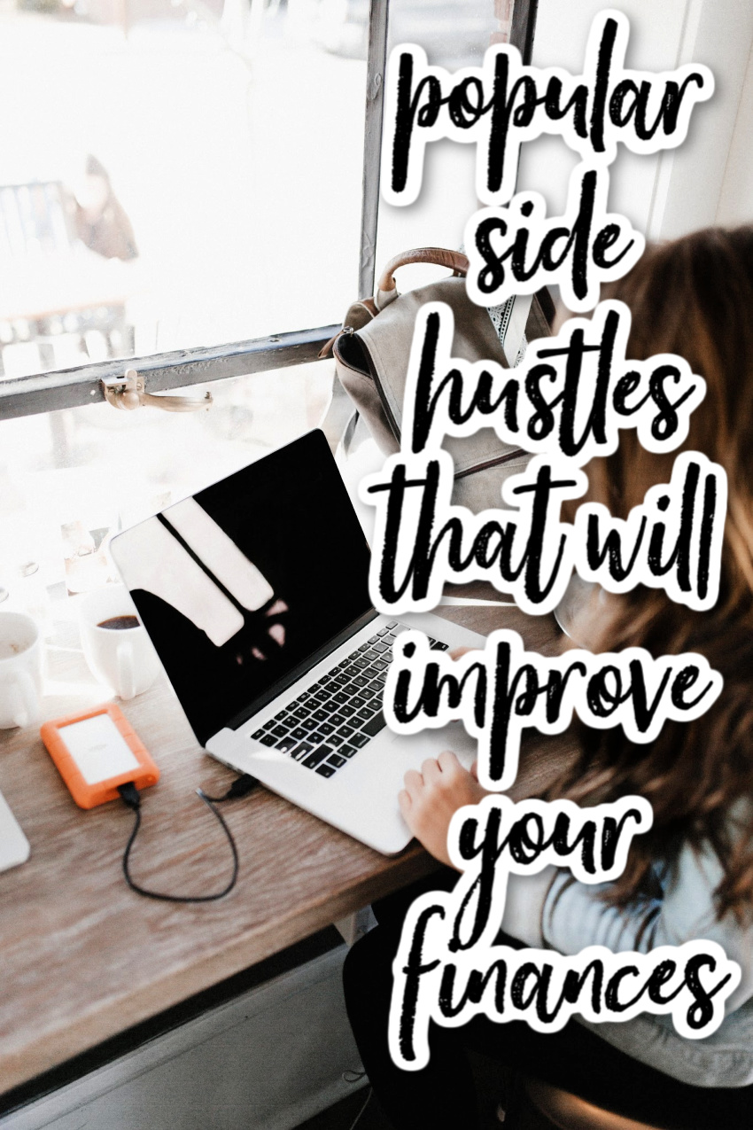 Popular Side Hustles That Will Improve Your Finances
