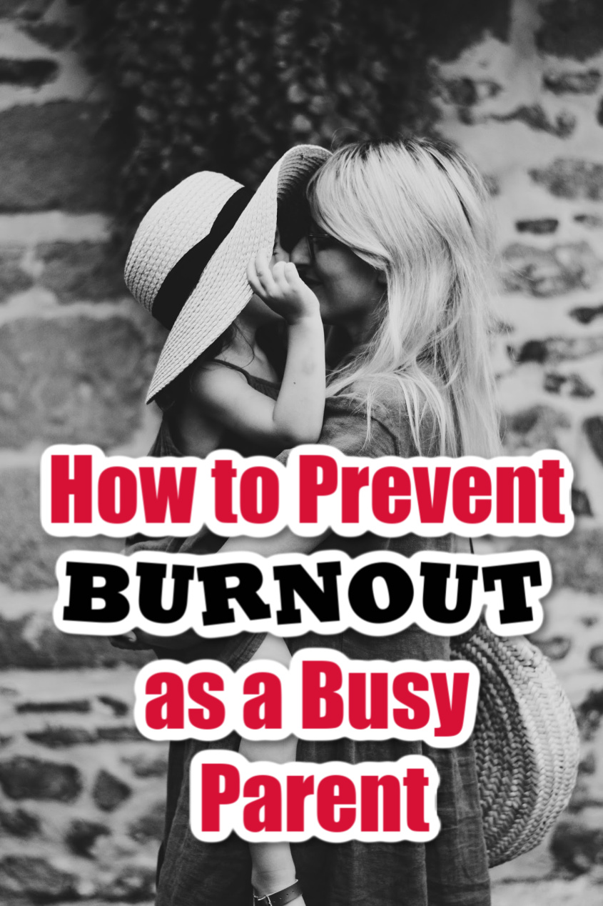 How to Prevent Burnout as a Busy Parent