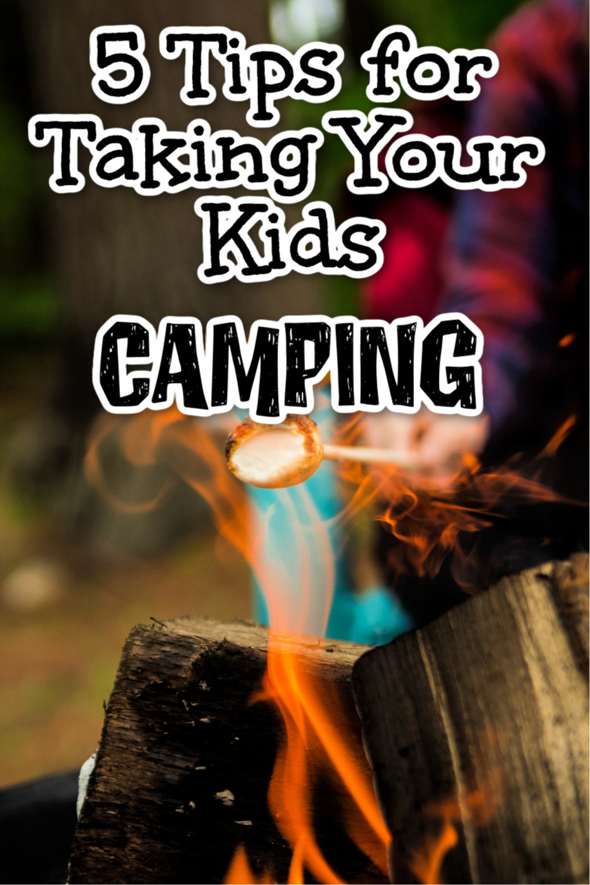 5 Tips for Taking Your Kids Camping