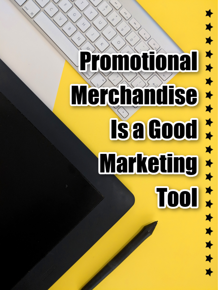 What Makes Promotional Merchandise A Good Marketing Tool