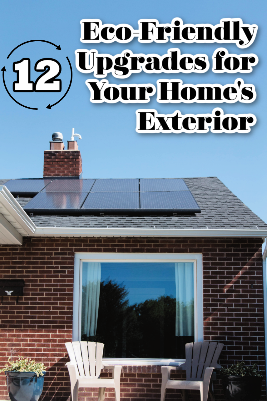 12 Eco-Friendly Upgrades for Your Home's Exterior