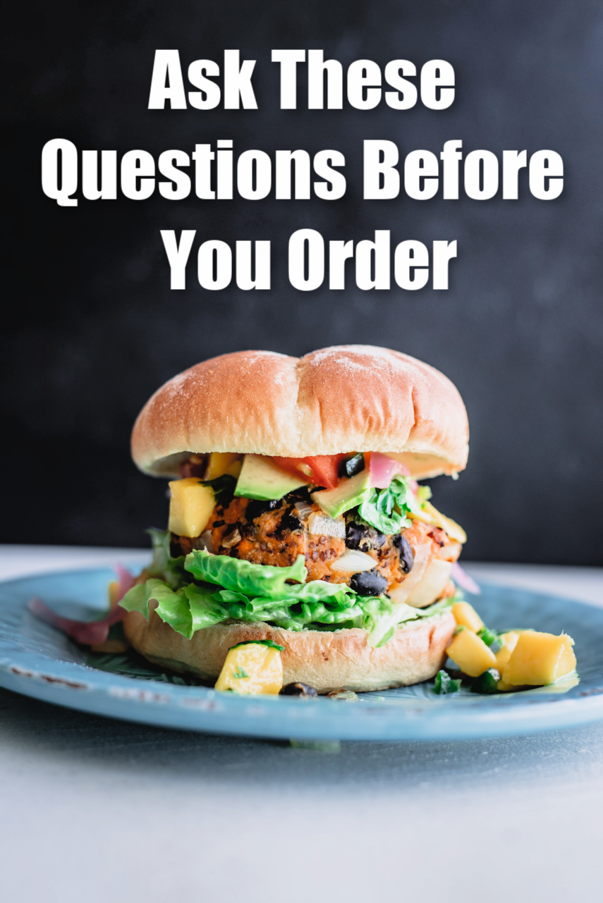 Asking These Questions Before You Order