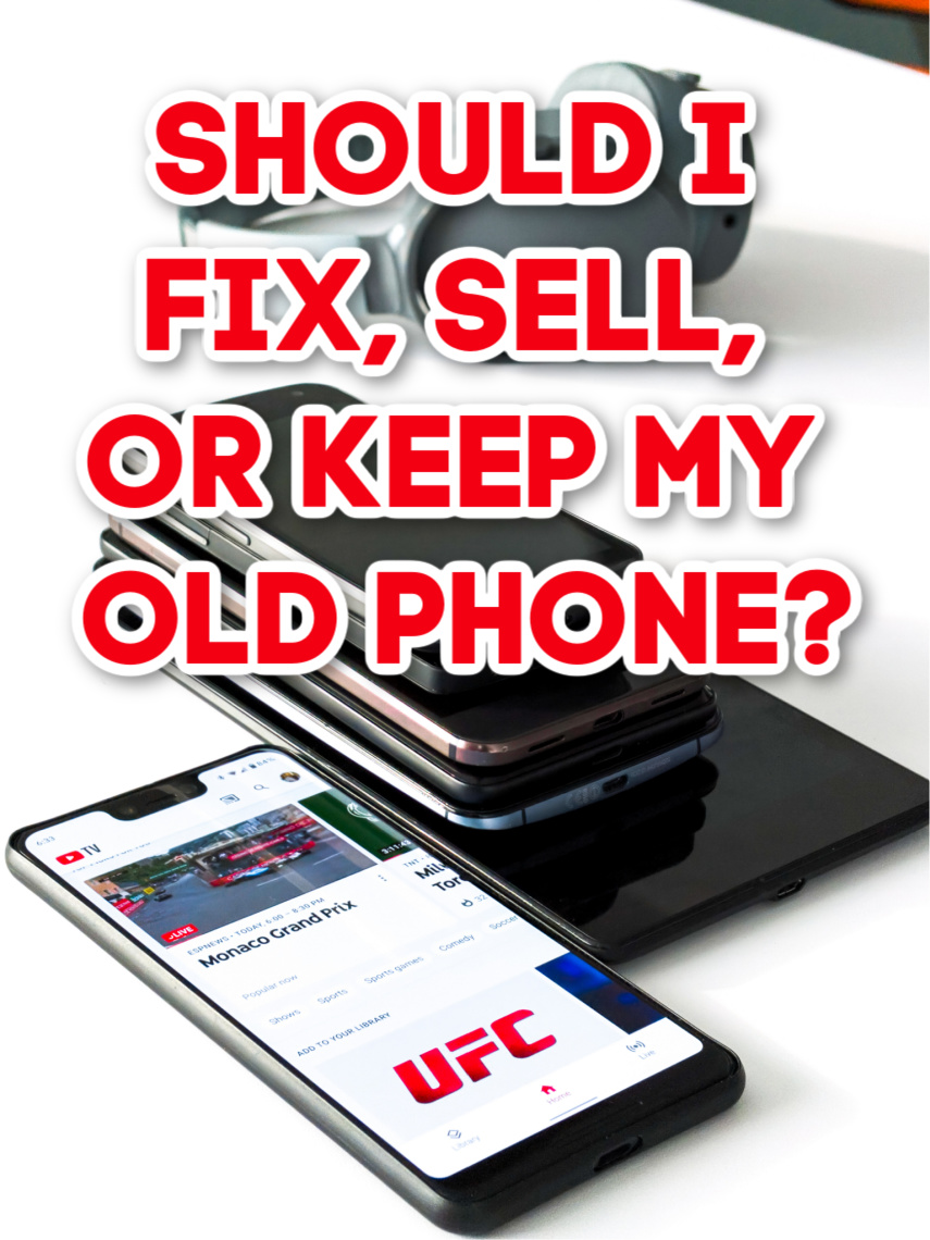 Should I fix, sell, or keep my old phone?