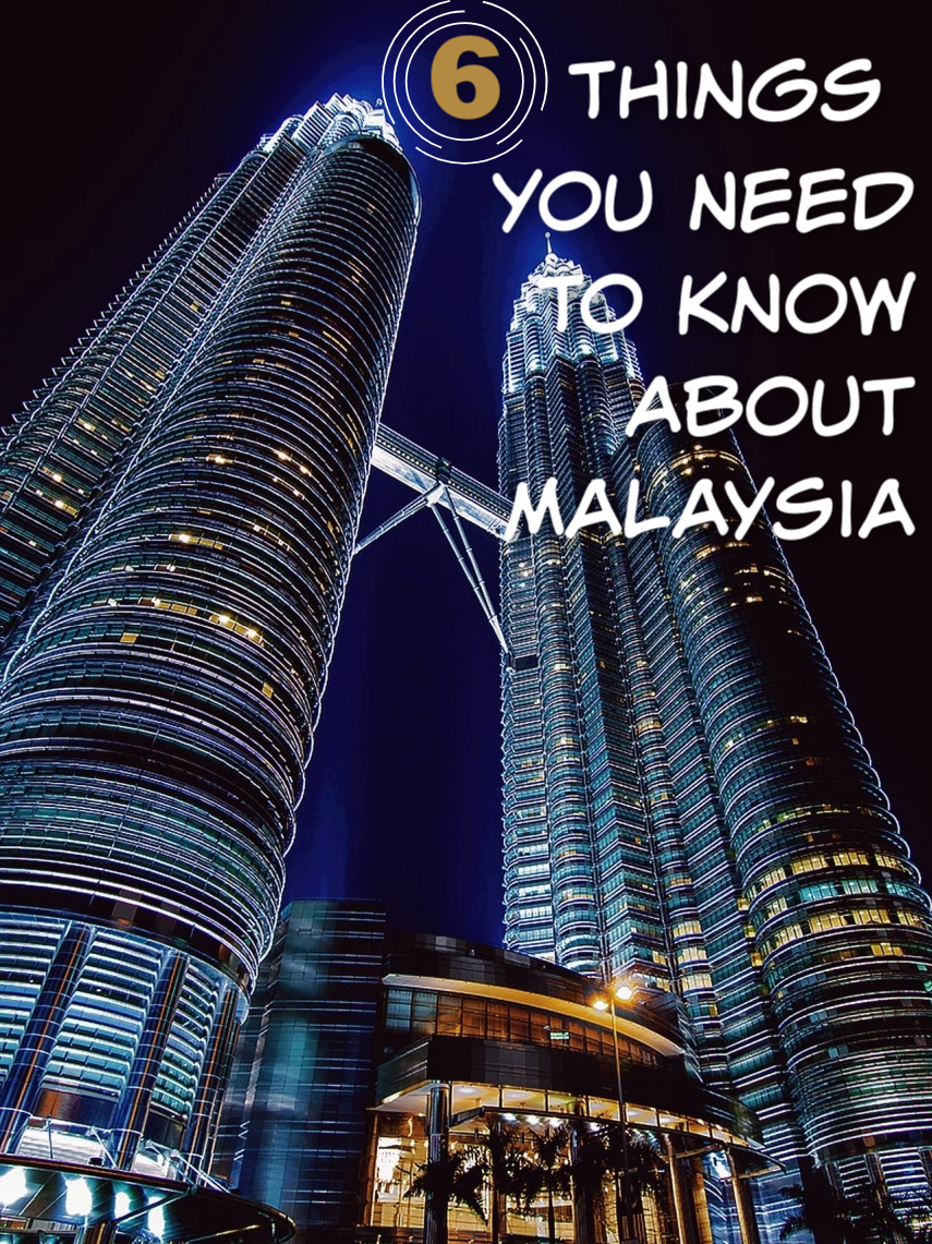 6 Things You Need To Know About Malaysia