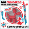 #Win Squeakee The Balloon Dog or $50 PayPal Cash!