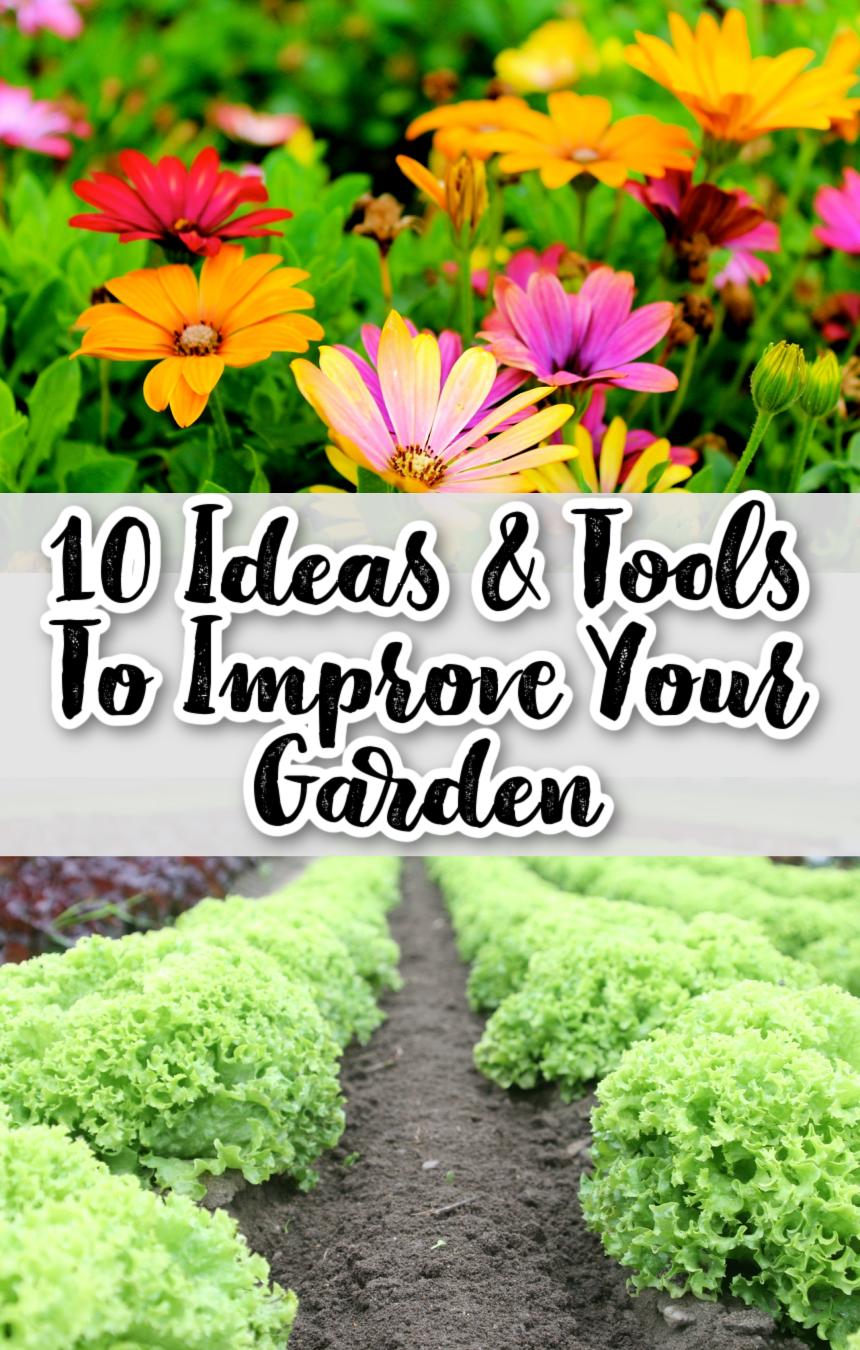 10 Ideas & Tools To Improve Your Garden