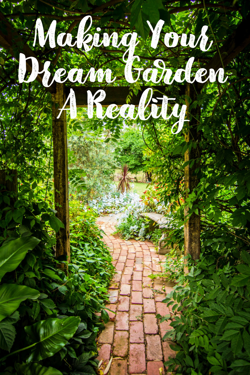 Making Your Dream Garden A Reality