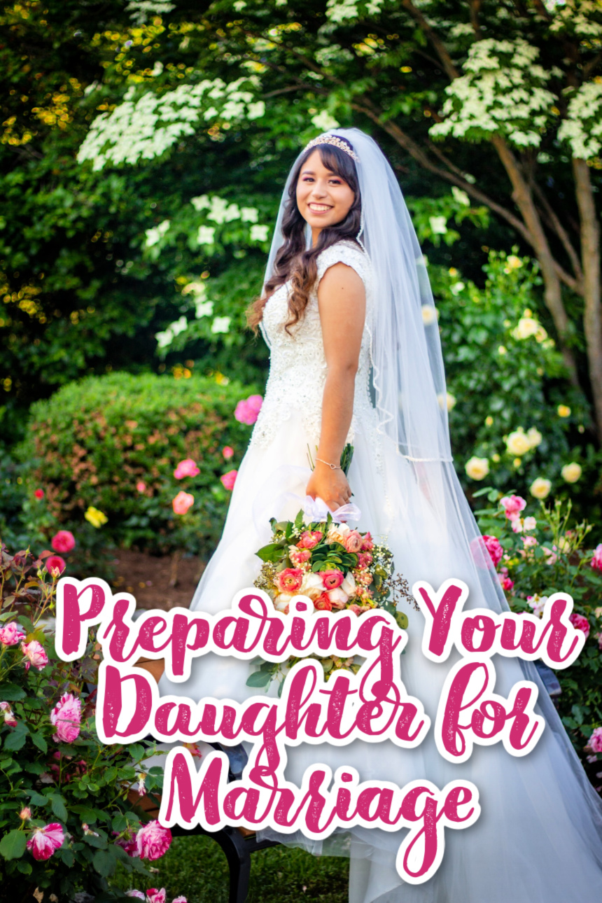 Preparing Your Daughter for Marriage