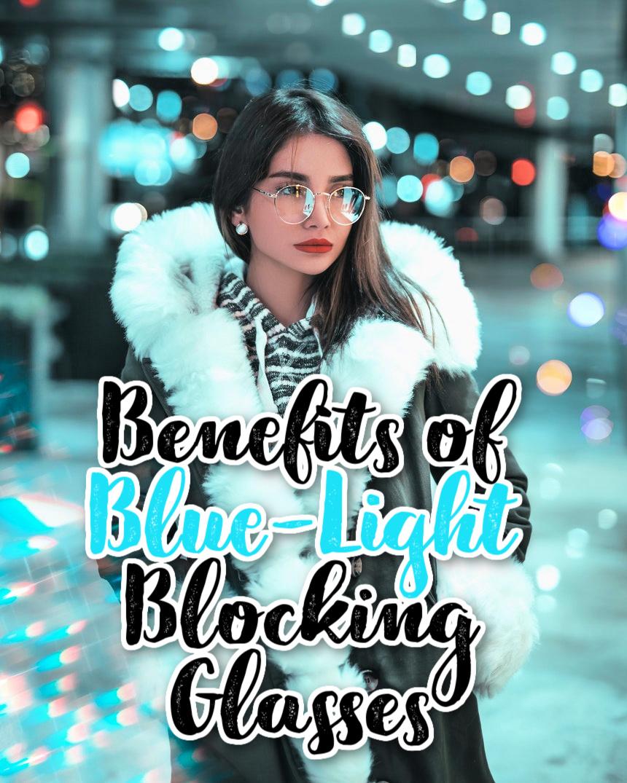 Do you Need Blue-Light Blocking Glasses