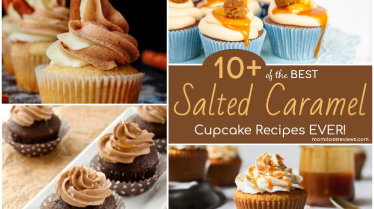 10+ of the BEST Salted Caramel Cupcake Recipes Ever!