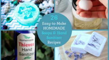 26 Easy-to-Make Homemade Soaps & Hand Sanitizer Recipes