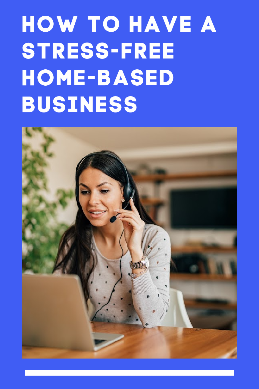 Home-Based Business without the Stress