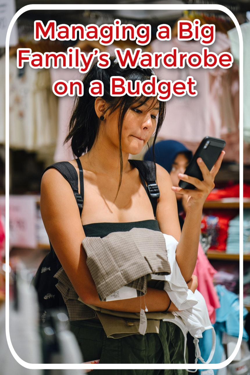 Managing a Big Family's Wardrobe on a Budget