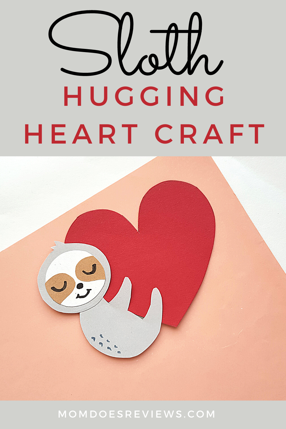 The Cutest Sloth Hugging Heart Craft