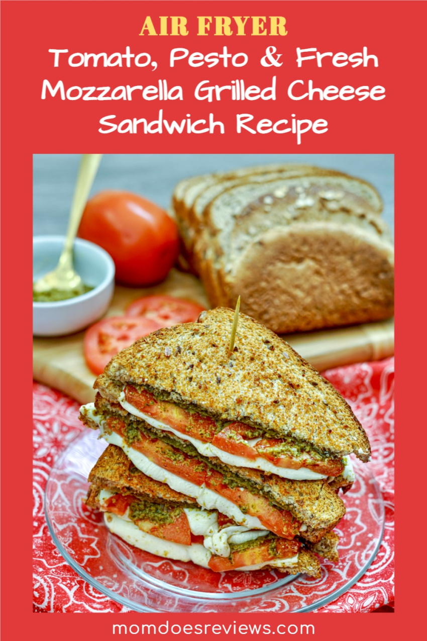 Air Fryer Tomato, Pesto & Fresh Mozzarella Grilled Cheese Sandwich #Recipe #grilledcheese #comfortfood #airfryerrecipe